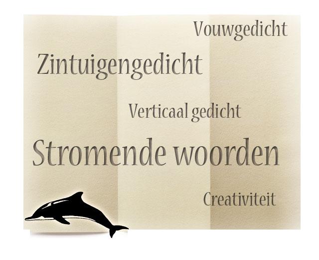 Flow-woorden: Vouwgedicht, Zintuigengedicht, Verticaal gedicht, Stromende woorden, Creativiteit